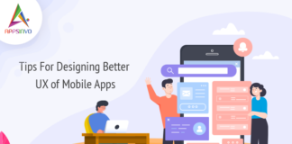 Tips For Designing Better UX of Mobile Apps-byappsinvo