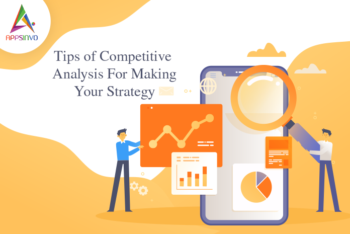 Tips of Competitor Analysis For Making Your Strategy-byappsinvo.
