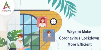 Ways-to-Make-Coronavirus-Lockdown-More-Efficient-byappsinvo