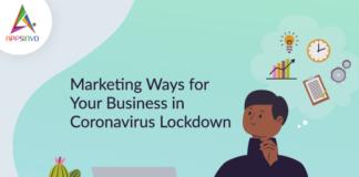 Marketing Ways for Your Business in Coronavirus Lockdown-byappsinvo