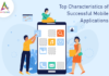 Top Characteristics of Successful Mobile Applications-byappsinvo.