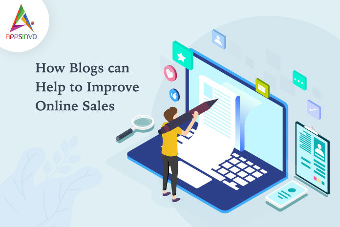 How-Blogs-can-Help-to-Improve-Online-Sales-byappsinvo