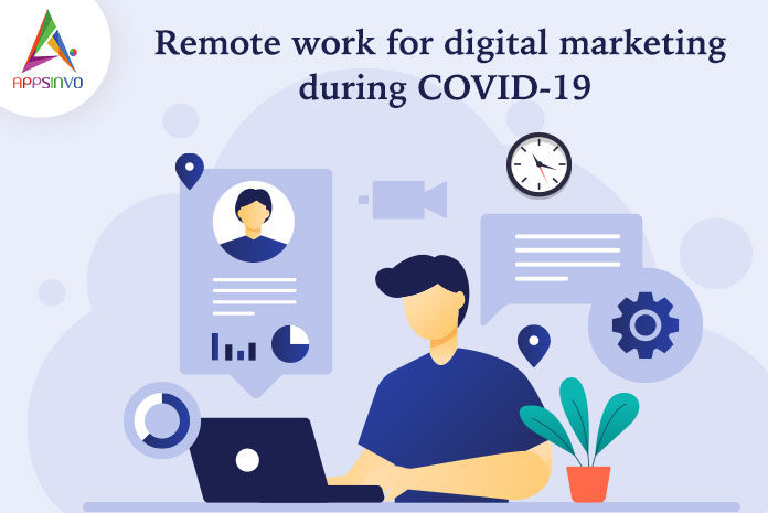 Remote Work for Digital Marketing During COVID-19-byappsinvo