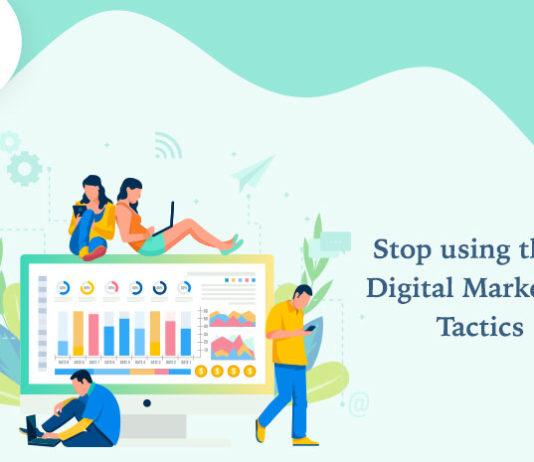 Stop using these Digital Marketing Tactics-byappsinvo