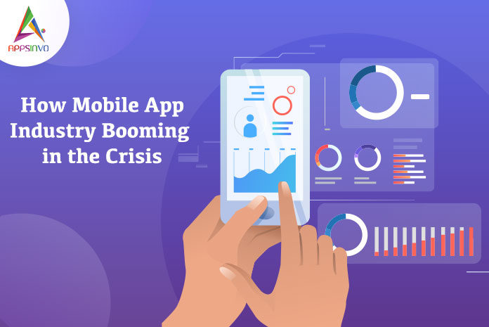 How Mobile App Industry Booming in the Crisis-byappsinvo
