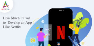 How Much it Cost to Develop an App Like Netflix-byappsinvo