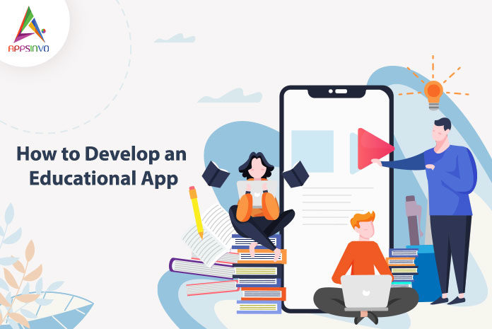 How to Develop an Educational App-byappsinvo