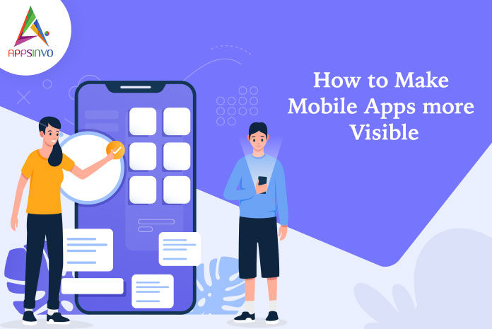 How to make Mobile-Apps-more-Visible-byappsinvo.
