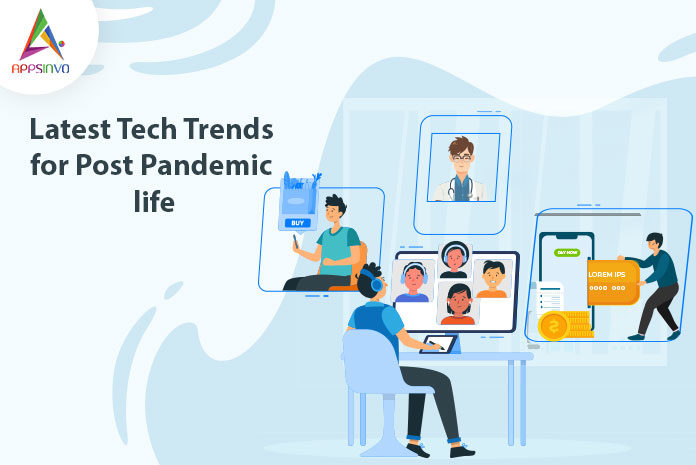 Latest Tech Trends for Post Pandemic life-byappsinvo.