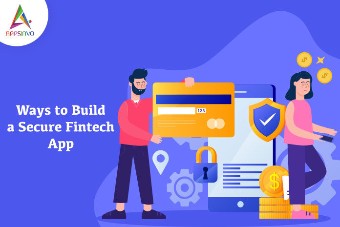 Ways-to-Build-a-Secure-Fintech-App-byappsinvo.