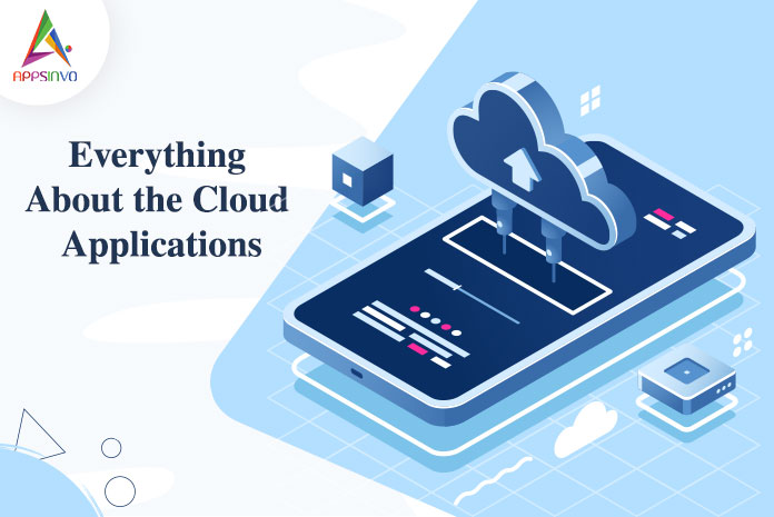 Everything About the Cloud Applications-byappsinvo