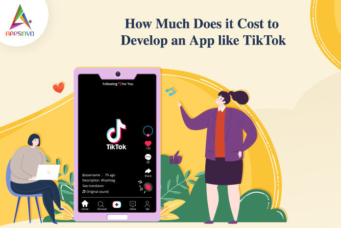 How Much Does it Cost to Develop an App like TikTok-byappsinvo