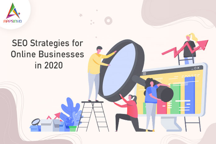 SEO Strategies for Online Businesses in 2020-byappsinvo