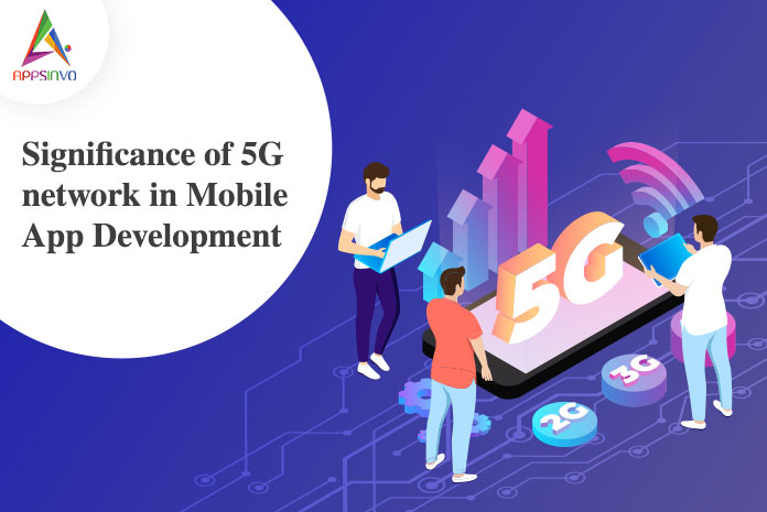 Significance-of-5G-network-in-Mobile-App-Development-byappsinvo
