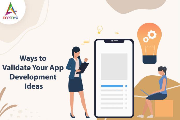 Ways to Validate Your App Development Ideas-byappsinvo