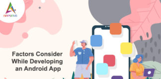 Factors Consider While Developing an Android App-byappsinvo