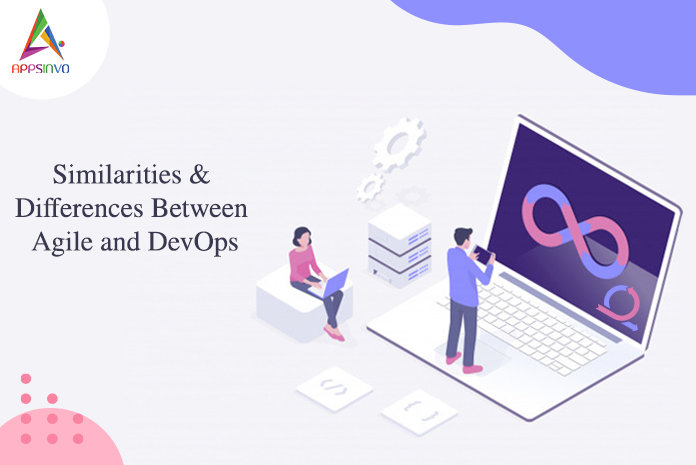 Similarities & Differences Between Agile and DevOps-byappsinvo