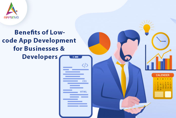 Benefits of Low-code App Development for Businesses & Developers-byappsinvo.jpg