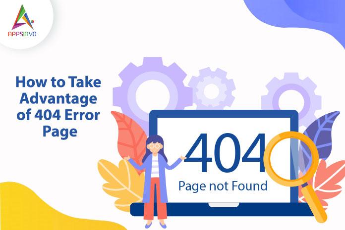 How-to-Take-Advantage-of-404-Error-Page-byappsinvo.jpg