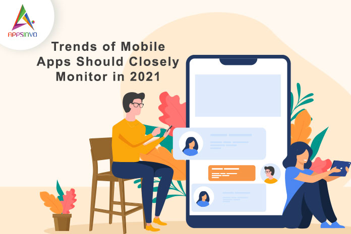 Appsinvo : Trends of Mobile Apps Should Closely Monitor in 2021