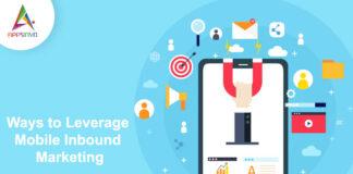 Ways-to-Leverage-Mobile-Inbound-Marketing-byappsinvo.