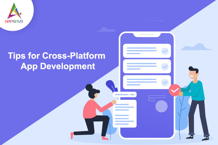tips-for-Cross-Platform-App-Development-byappsinvo