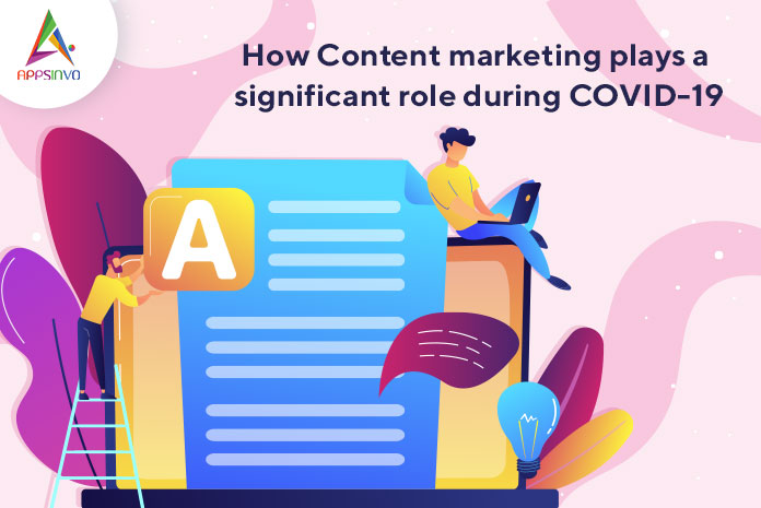 How-Content-marketing-plays-a-significant-role-during-COVID-19-byappsinvo.jpg