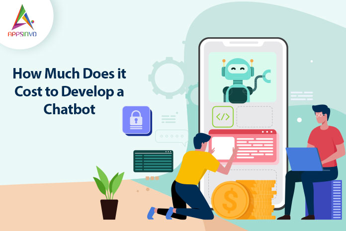How-Much-Does-it-Cost-to-Develop-a-Chatbot-byappsinvo.