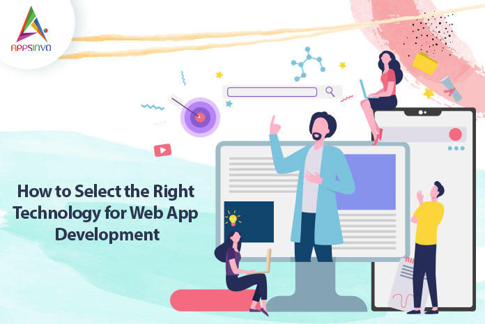 How-to-Select-the-Right-Technology-for-Web-App-Development-byappsinvo