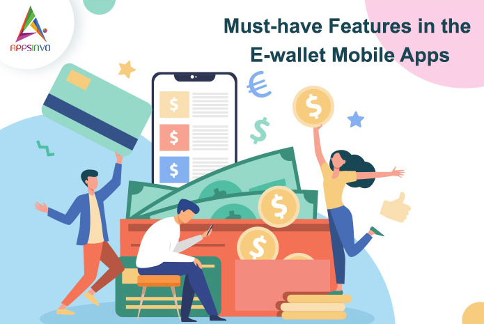 Must-have Features in the E-wallet Mobile Apps-byappsinvo.j