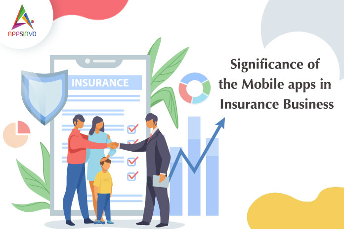 Appsinvo : Significance of the Mobile apps in Insurance Business