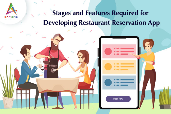 Stages and Features Required for Developing Restaurant Reservation App-byappsinvo