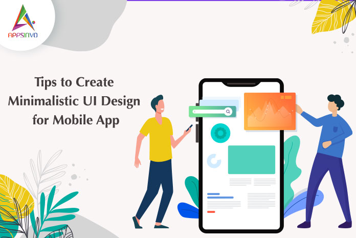 Tips-to-Create-Minimalistic-UI-Design-for-Mobile-App-byappsinvo.