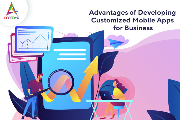 Advantages-of-Developing-Customized-Mobile-Apps-for-Business-byappsinvo-1