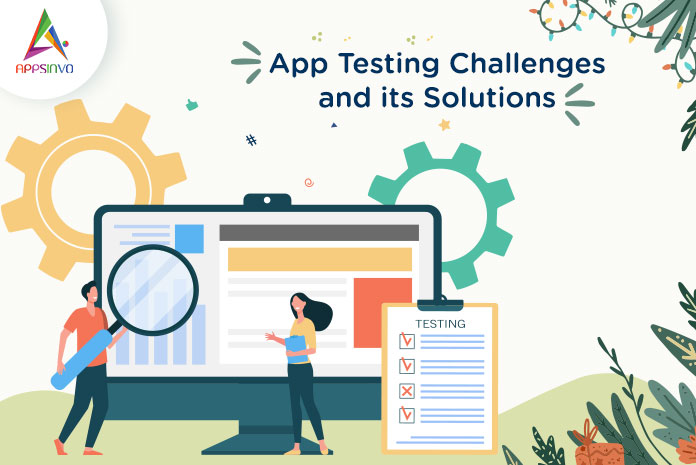 App-Testing-Challenges-and-its-Solutions-byappsinvo