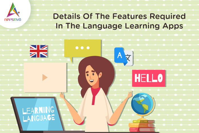 1 / 1 – Details Of The Features Required In The Language Learning Apps-byappsinvo.jpg