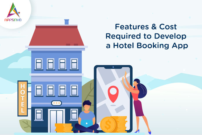 Features & Cost Required to Develop a Hotel Booking App-byappsinvo