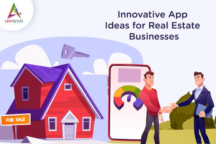 Innovative App Ideas for Real Estate Businesses-byappsinvo