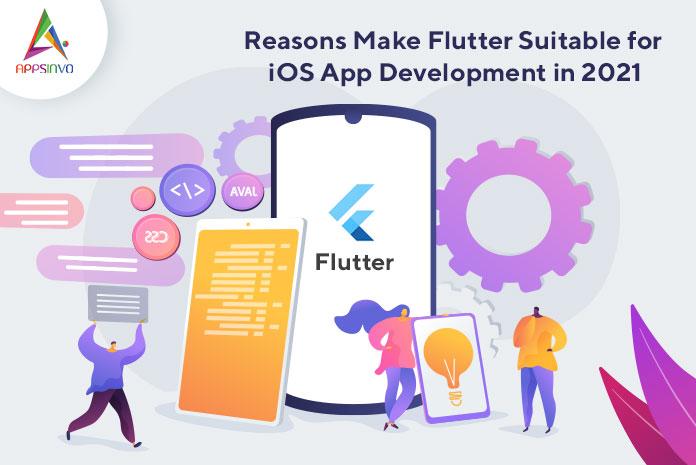 Reasons-Make-Flutter-Suitable-for-iOS-App-Development-in-2021-byappsinvo