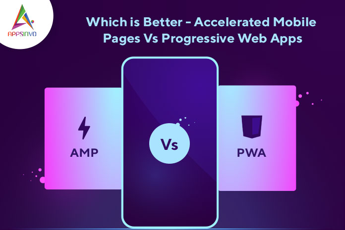 Which-is-Better-Accelerated-Mobile-Pages-Vs-Progressive-Web-Apps-byappsinvo