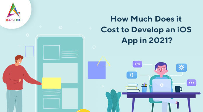 How-Much-Does-it-Cost-to-Develop-an-iOS-App-in-2021-byappsinvo.jpg