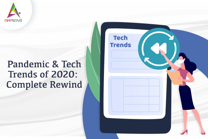 Pandemic-Tech-Trends-of-2020-Complete-Rewind-byappsinvo