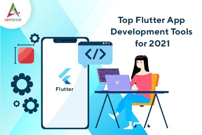 Top-Flutter-App-Development-Tools-for-2021-byappsinvo.jpg