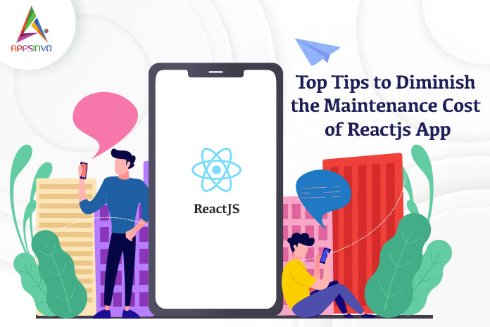Top-Tips-to-Diminish-the-Maintenance-Cost-of-Reactjs-App-byappsinvo