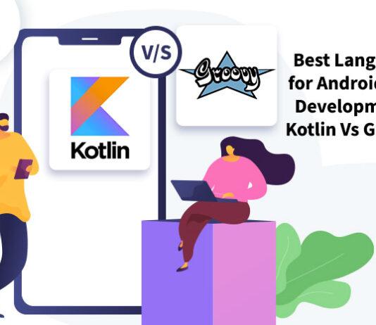 Best-Language-for-Android-App-Development-Kotlin-Vs-Groovy-byappsinvo.