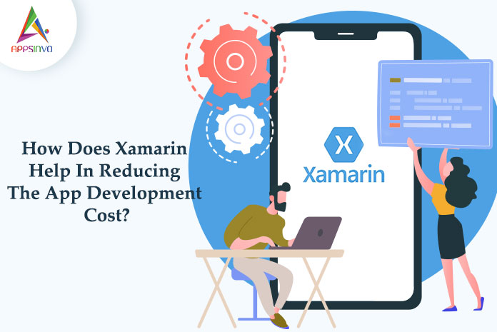 How-Does-Xamarin-Help-In-Reducing-The-App-Development-Cost-byappsinvo