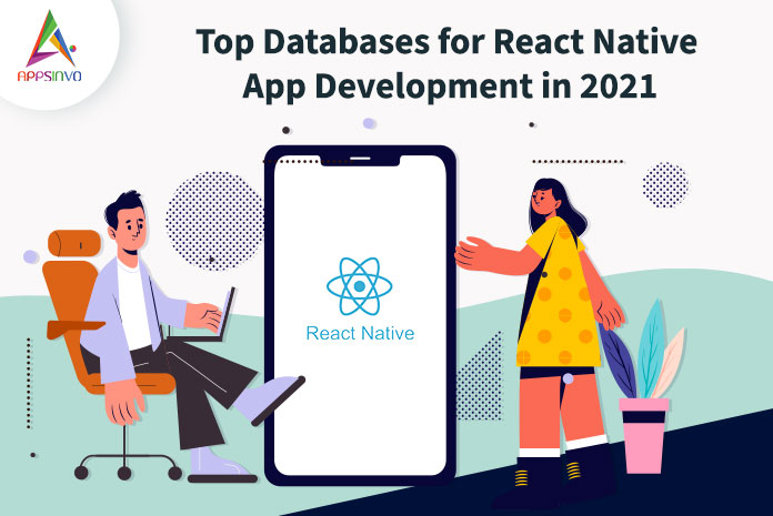 Top-Databases-for-React-Native-App-Development-in-2021-byappsinvo