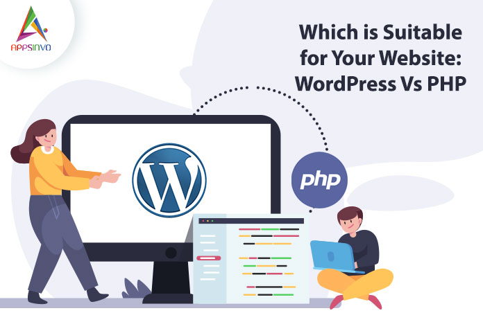 Which-is-Suitable-for-Your-Website-WordPress-Vs-PHP-byappsinvo