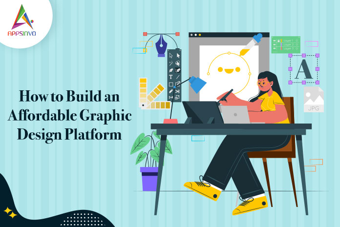 How-to-Build-an-Affordable-Graphic-Design-Platform-byappsinvo