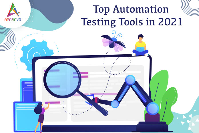 Appsinvo : Top Automation Testing Tools in 2021